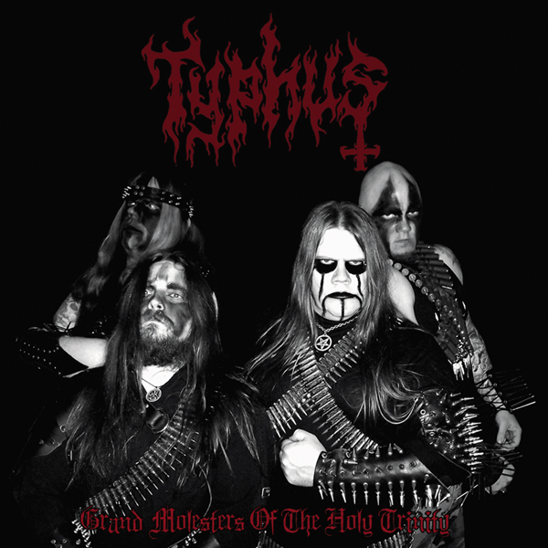 Typhus-Grand Molesters of the Holy Trinity