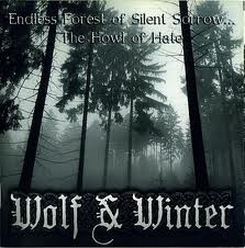 Wolf & Winter – Endless Forest of Silence Sorrow…The Howl of Hate