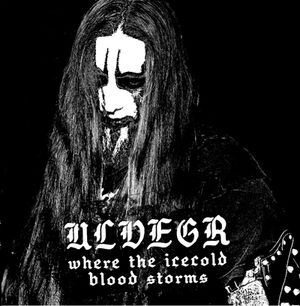 ULVEGR  - Where the Icecold Blood Storms