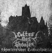 CULTES DES GHOULES - Spectres Over Transylvania