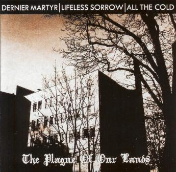 Dernier Martyr / Lifeless Sorrow / All The Cold - split