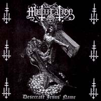 Mutiilation - Desecrate Jesus' Name