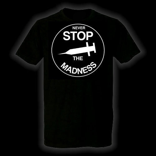 Never Stop the Madness T-Shirt