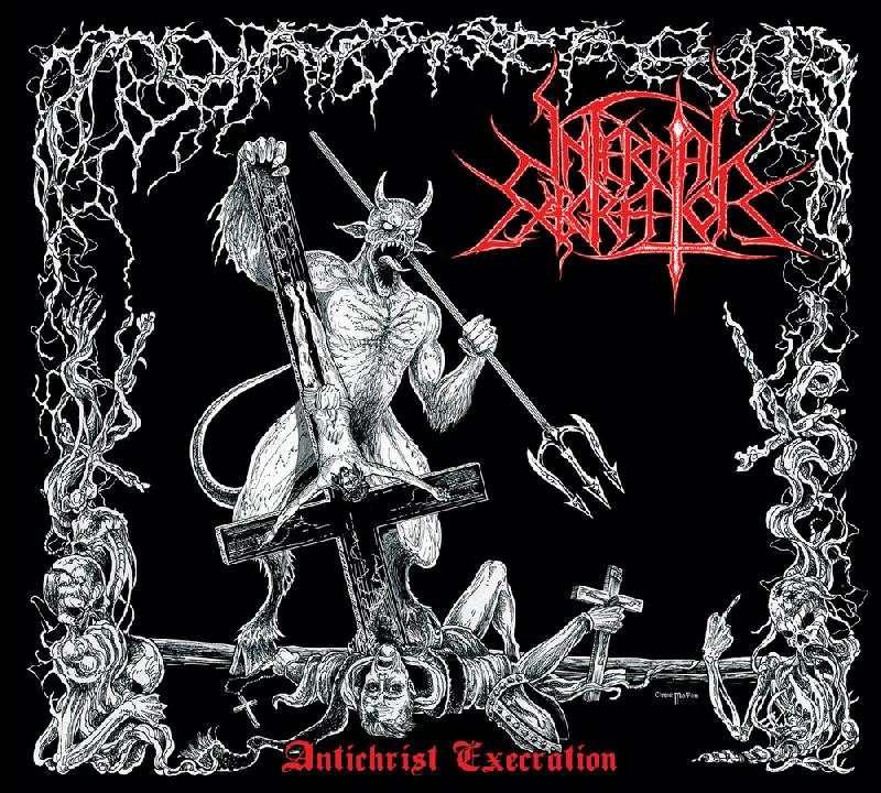Infernal Execrator - Antichrist Execration