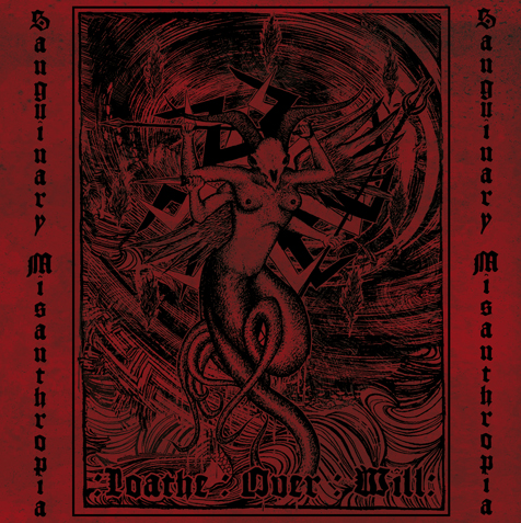 Sanguinary Misanthropia – Loathe Over Will