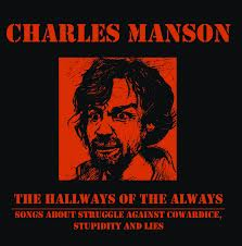 Charles Manson - The Hallways Of The Always