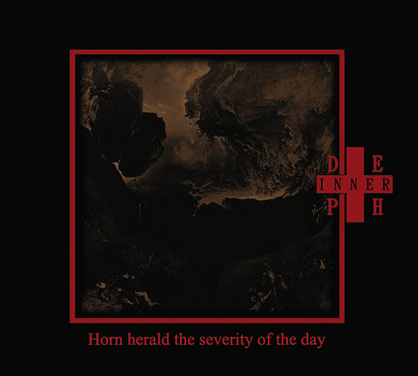 INNER DEPTH - Horn Herald the Severity of the Day (Digipak)
