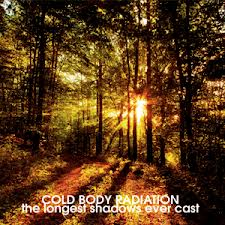 COLD BODY RADIATION - The longest shadows ever cast