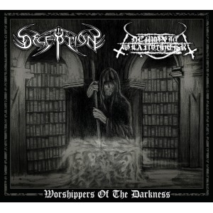 DECEPTION / DEMONIC SLAUGHTER - Worshippers Of The Darkness  (Digipak)