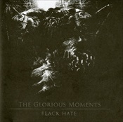 Black Hate - The Glorious Moments