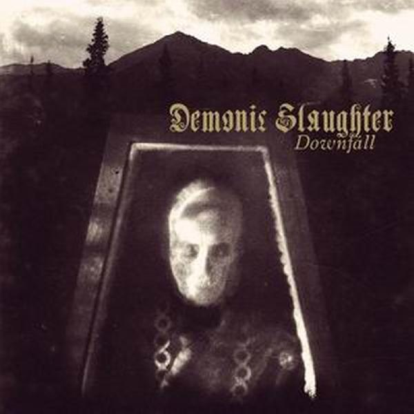 DEMONIC SLAUGHTER - Downfall