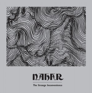 Nahar - The Strange Inconvenience (Digipak)
