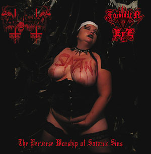 ANAL BLASPHEMY / FORBIDDEN EYE - The Perverse Worship of Satanic Sins