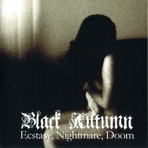 Black Autumn - Ecstasy, Nightmare, Doom