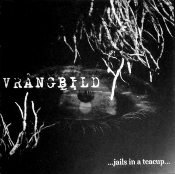 Vrångbild - ...Jails in a Teacup...