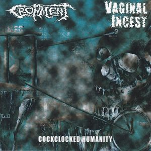 Cropment / Vaginal Incest – Cockclocked Humanity