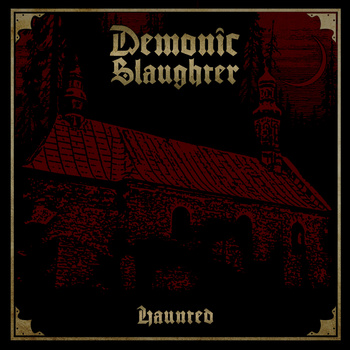 DEMONIC SLAUGHTER - Haunted