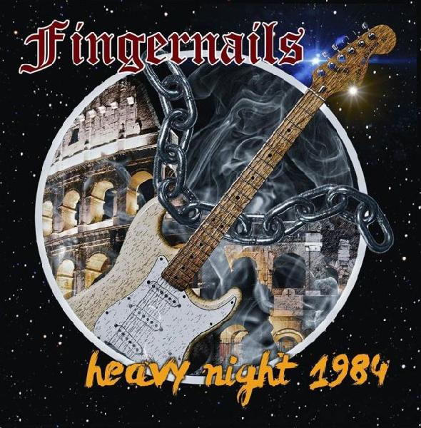 FINGERNAILS - Heavy Night 1984