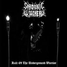 SARDONIC WITCHERY - Kult Of The Underground Warrior