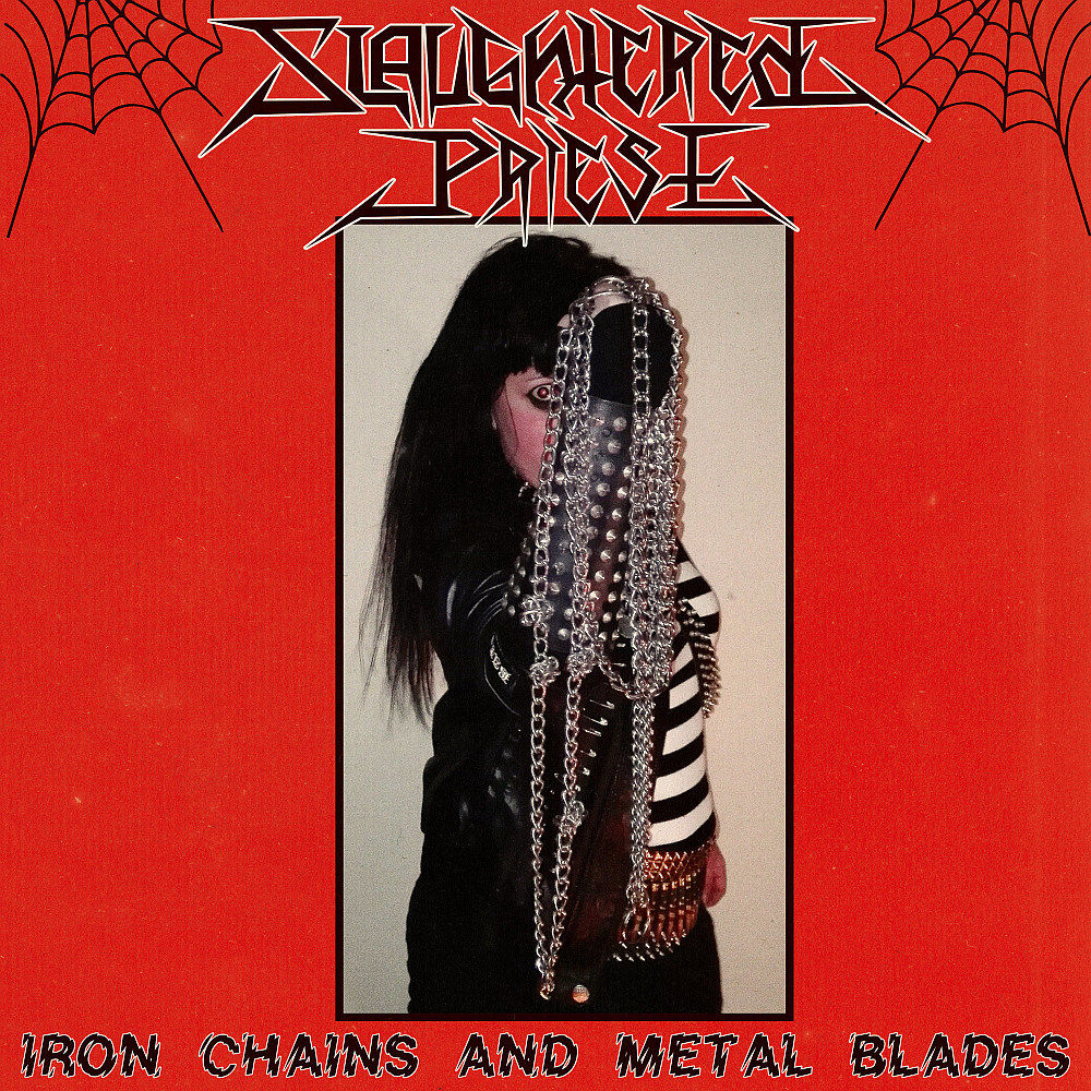 Slaughtered Priest - Iron Chains And Metal Blades
