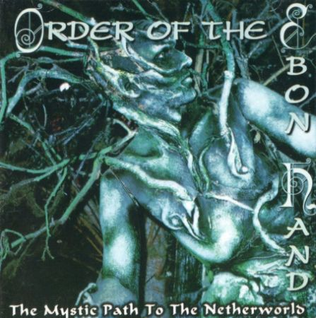 Order of the ebon Hand - A Mystic Path To The Netherworld