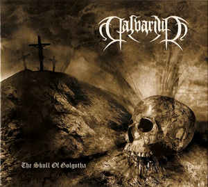 Calvarium - The Skull Of Golgotha (Digipak)