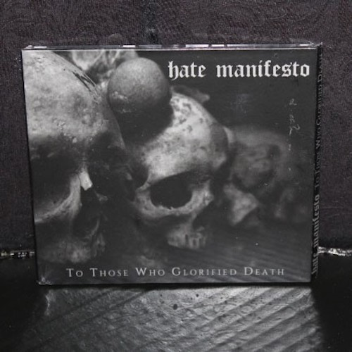 Hate Manifesto - To Those Who Glorified Death (Digipak)