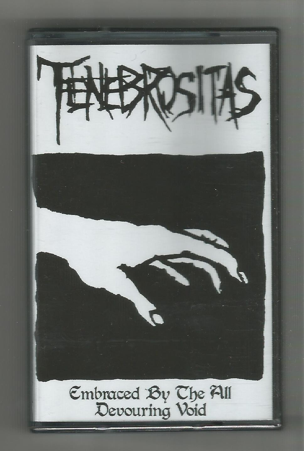Tenebrositas - Embraced By The All Devouring Void