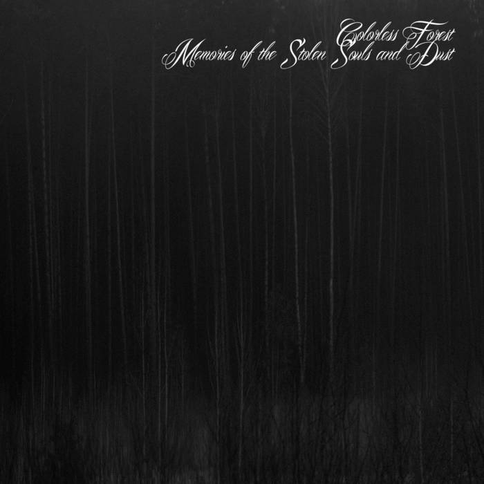 Colorless Forest - Memories of the Stolen Souls and Dust