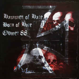 Hammer of Hate / Born of Hate / Odwet 88 - Split