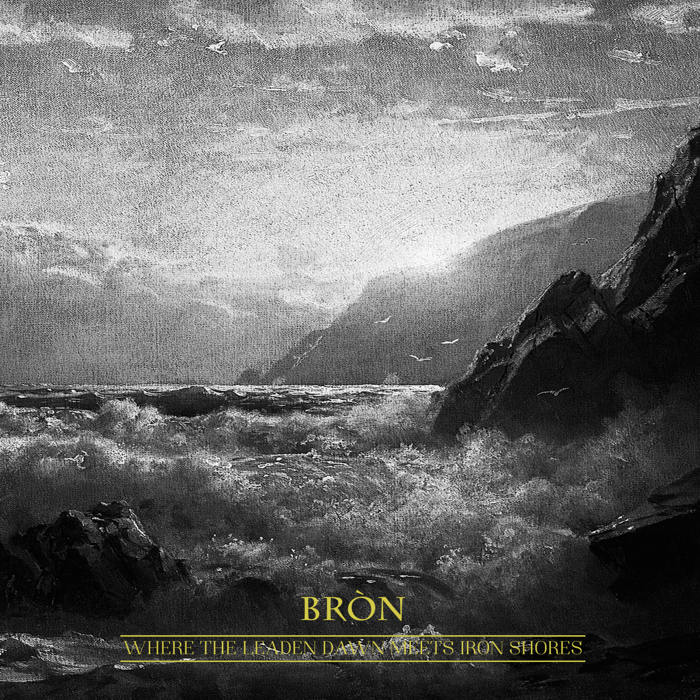 Bròn - Where the leaden dawn meets iron shores  (Digipak)