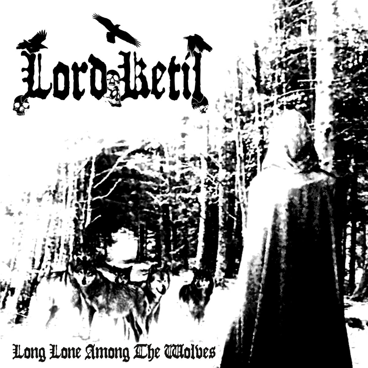 Lord Ketil - Long Lone Among The Wolves
