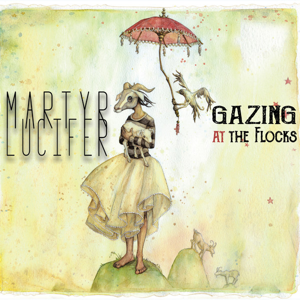 Martyr Lucifer - Gazing at the Flocks (Digipak)