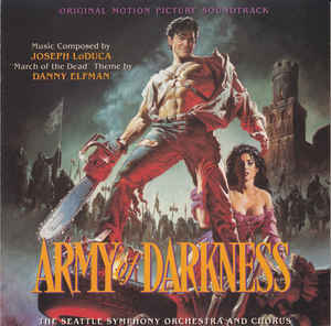 Joseph LoDuca / Danny Elfman – Army Of Darkness (Original Motion Picture Soundtrack)