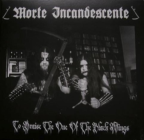 Morte Incandescente – To Praise The One Of The Black Wings