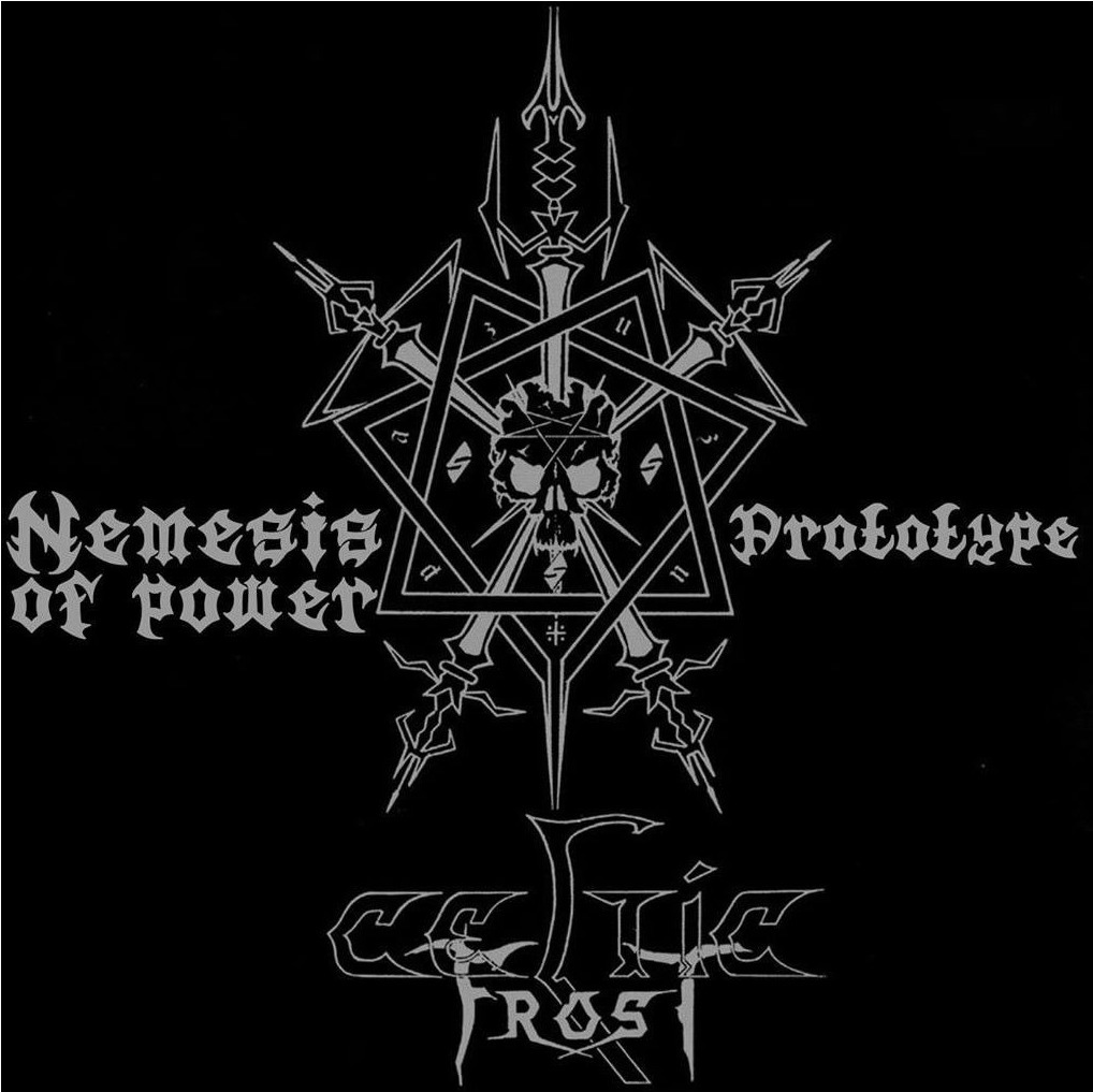 Celtic Frost ‎– Nemesis Of Power / Prototype