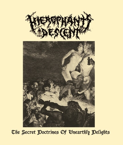 HIEROPHANT'S DESCENT - The Secret Doctrines of Unearthly Delights
