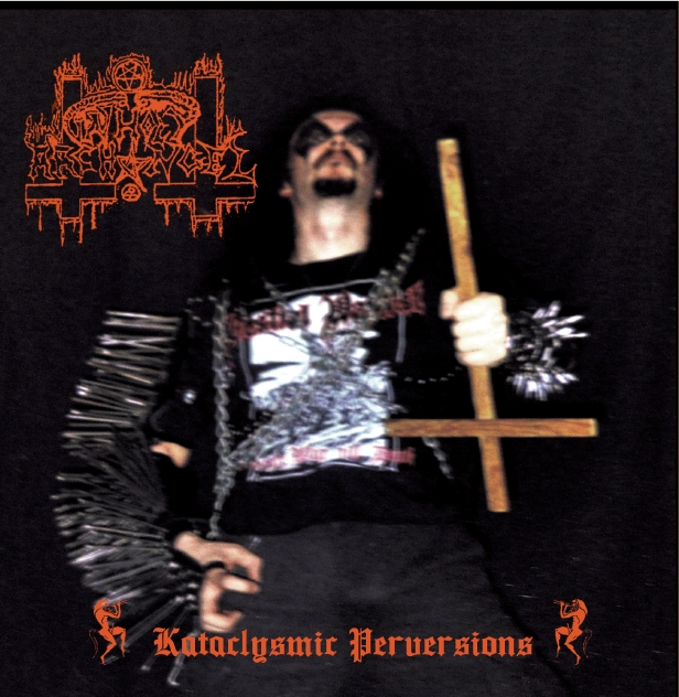 UNHOLY ARCHANGEL - Kataclysmic Perversions
