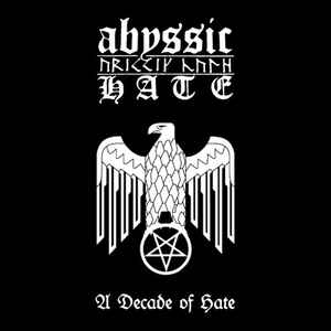 Abyssic Hate – A Decade Of Hate (Digipack)
