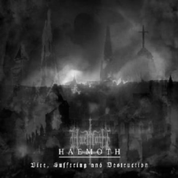 Haemoth – Vice, Suffering & Destruction
