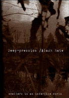 Deep-pression/Black Hate-Split (DVD Case)