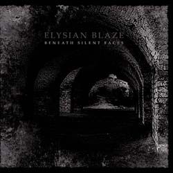 ELYSIAN BLAZE - Beneath Silent Faces