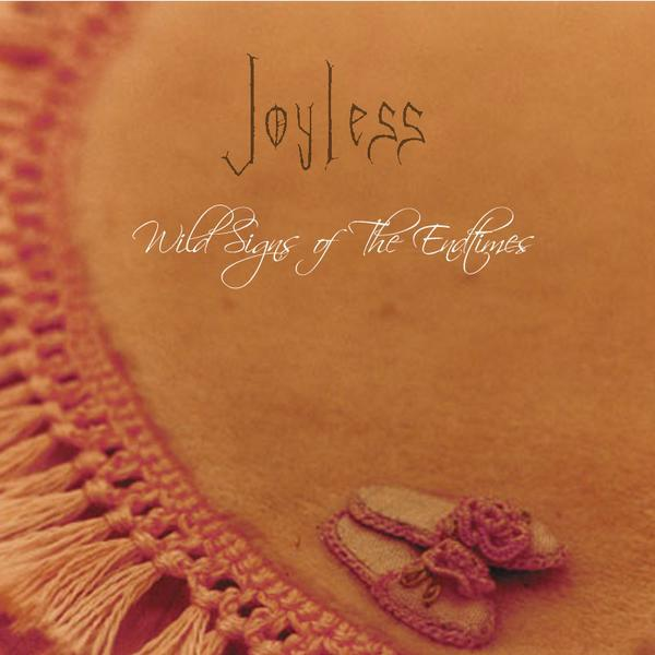 Joyless - Wild Signs of The Endtimes