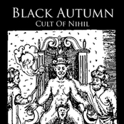 Black Autumn  - Cult of Nihil